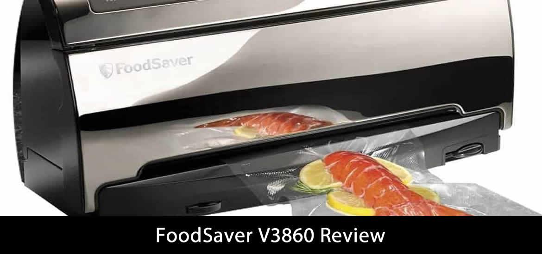 FoodSaver V3860 Review