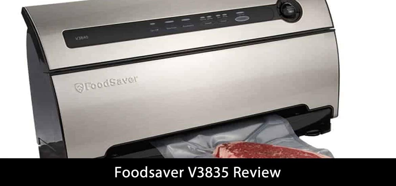 Foodsaver V3835 Review