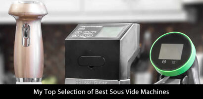 My Top Selection of Best Sous Vide Machines (Updated 2020)