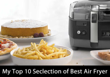 My Top 10 Seclection of Best Air Fryer (Updated 2020)