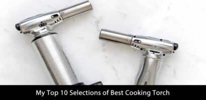 My Top 10 Selections of Best Cooking Torch (Updated 2020)