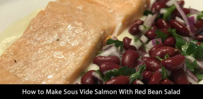 How to Make Sous Vide Salmon With Red Bean Salad