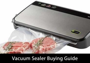 Vacuum Sealer Buying Guide