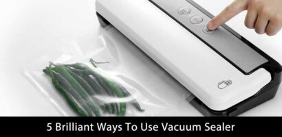 5 Brilliant Ways To Use Vacuum Sealer