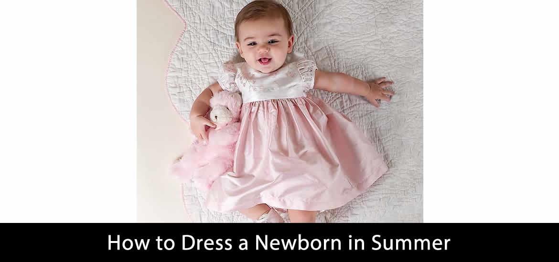 How to Dress a Newborn in Summer
