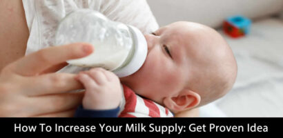 How To Increase Your Milk Supply: Get Proven Idea with Comprehensive G