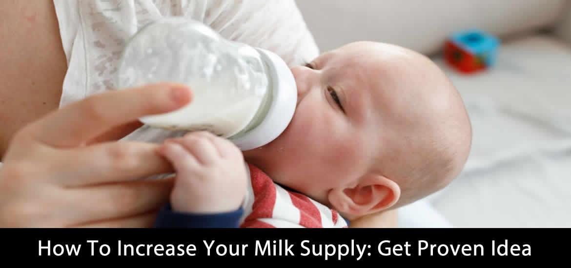 How To Increase Your Milk Supply: