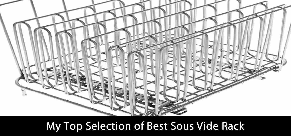 My Top Selection of Best Sous Vide Rack 2020 (Beginners Guide)