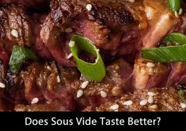 Does Sous Vide Taste Better?