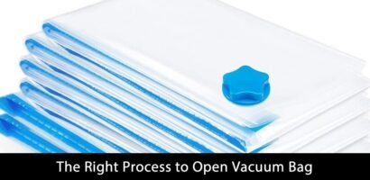 The Right Process to Open Vacuum Bag