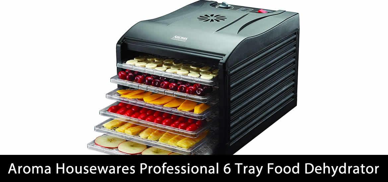 Aroma Housewares Professional 6 Tray Food Dehydrator