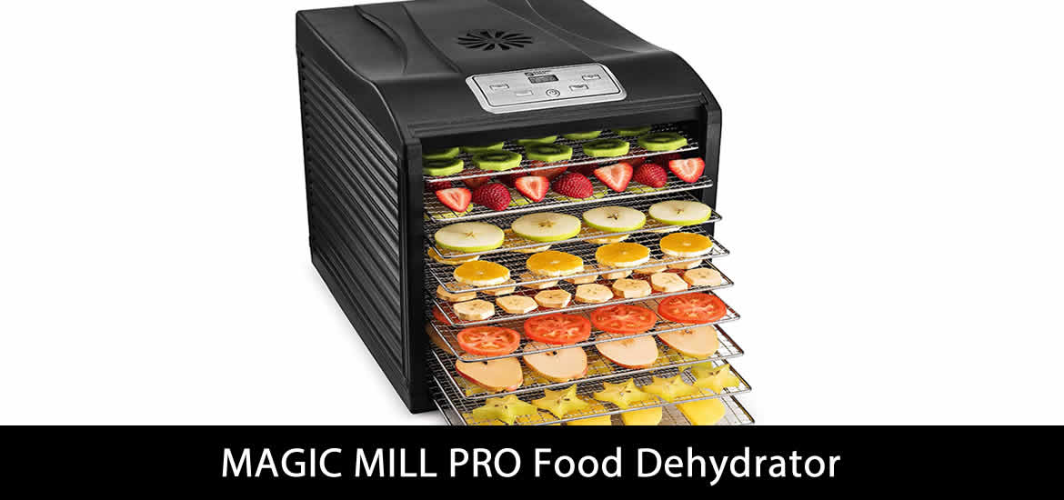 MAGIC MILL PRO Food Dehydrator Review