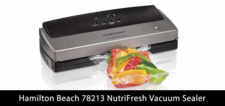 Hamilton Beach 78213 NutriFresh Vacuum Sealer Review