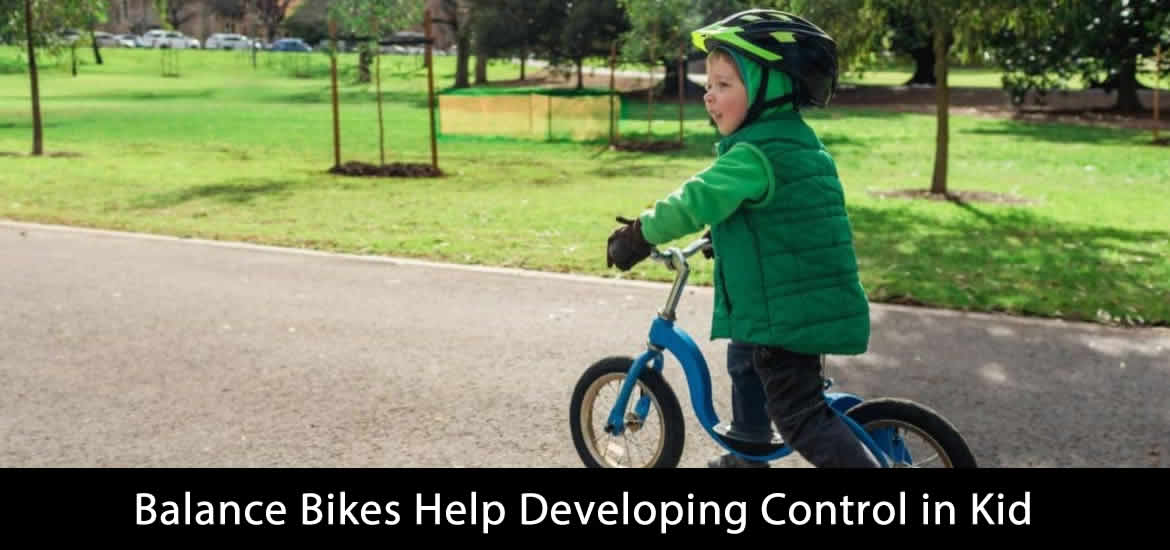 Balance Bikes Help Developing Control in Kid