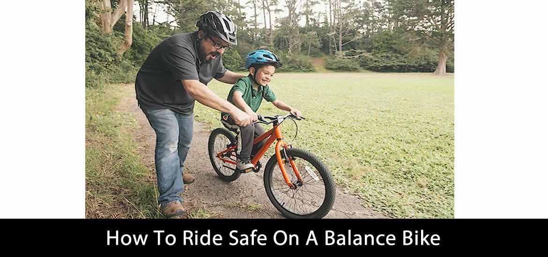 How To Ride Safe On A Balance Bike