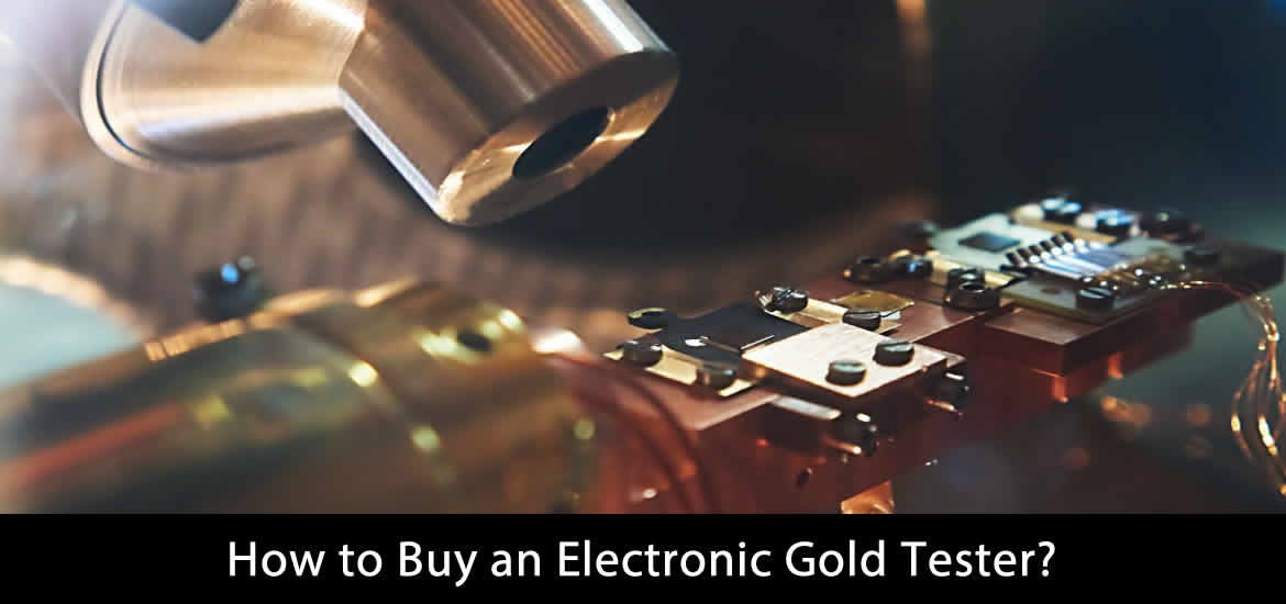 How to Buy an Electronic Gold Tester