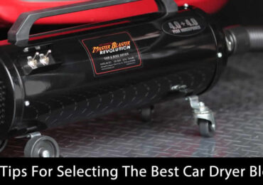 Easy Tips For Selecting The Best Car Dryer Blower