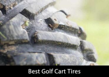 Top Ten Best Golf Cart Tires Review In Brief for 2021