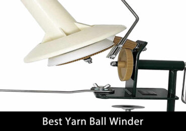 Effective Tips to Get the Best Yarn Ball Winder for Beginners