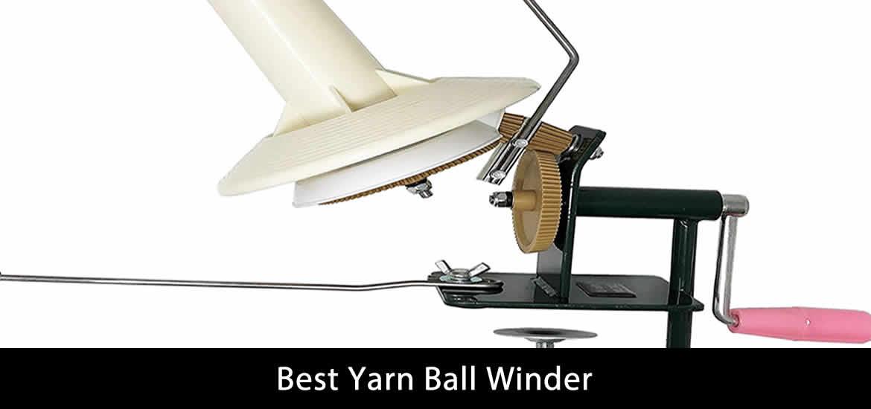 Best Yarn Ball Winder for Beginners