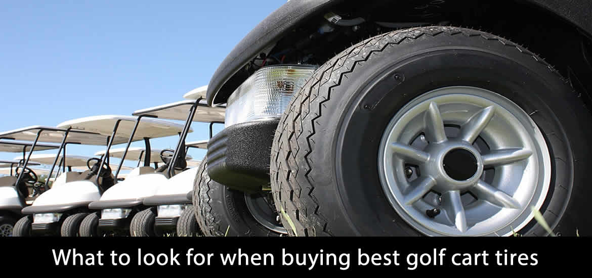 What to look for when buying best golf cart tires