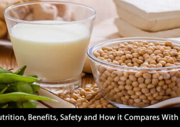 Soy Milk: Nutrition, Benefits, Safety and How it Compares With Other Milks