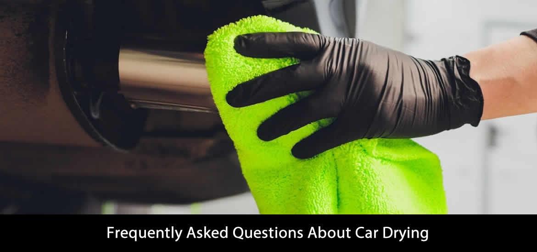 Car Drying FAQ