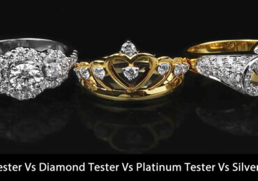 Gold Tester Vs Diamond Tester Vs Platinum Tester Vs Silver Tester