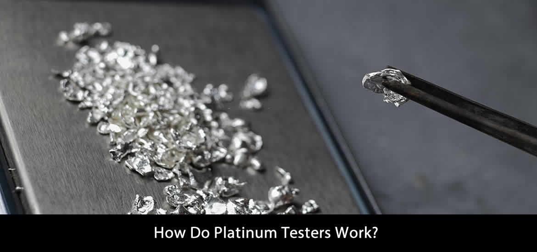 How Do Platinum Testers Work?