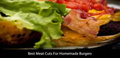 Best Meat Cuts For Homemade Burgers