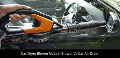 Car Dryer Blower Vs Leaf Blower Vs Car Air Dryer