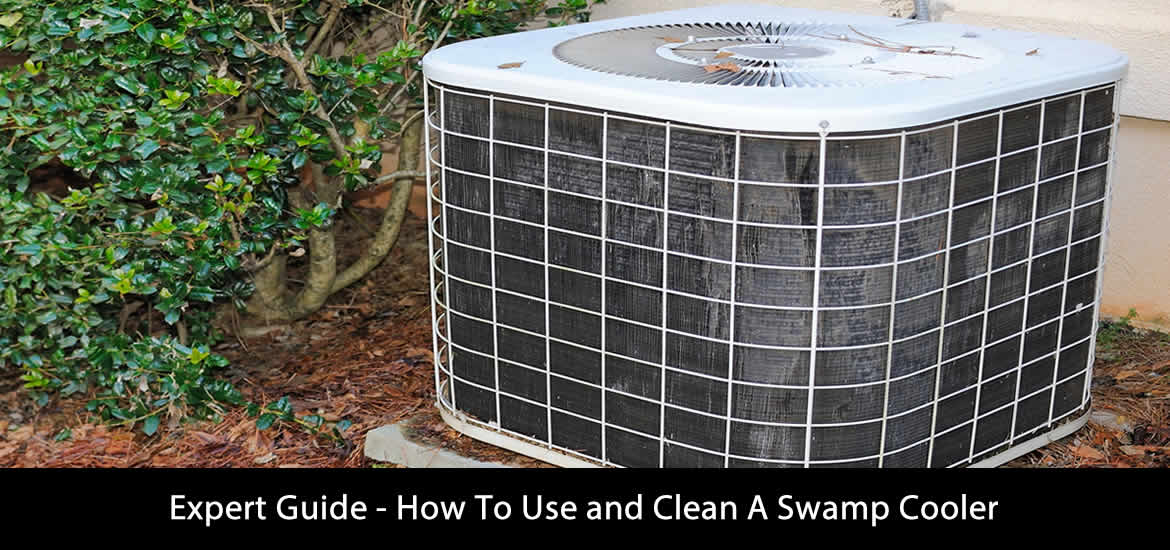 How To Use and Clean A Swamp Cooler