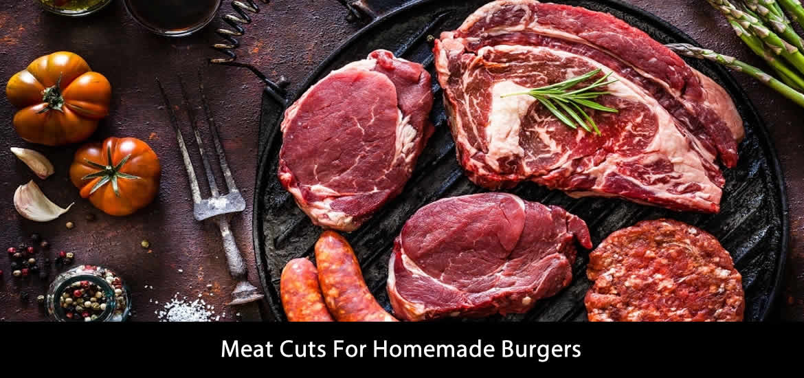 Meat Cuts For Homemade Burgers