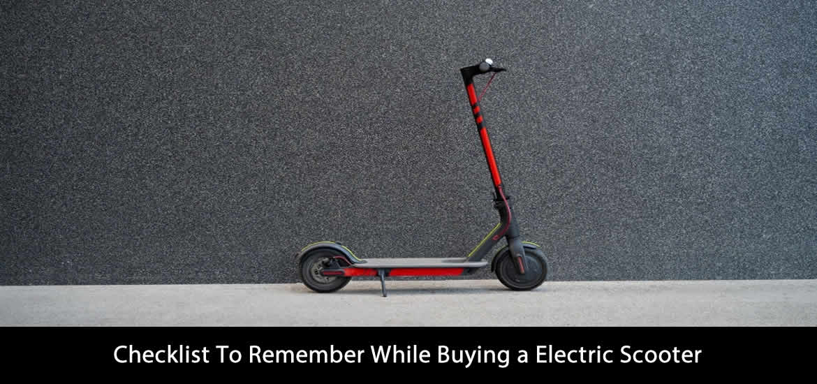 Checklist To Remember While Buying a Electric Scooter