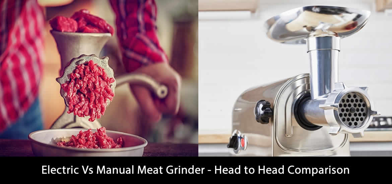 Electric Vs Manual Meat Grinder