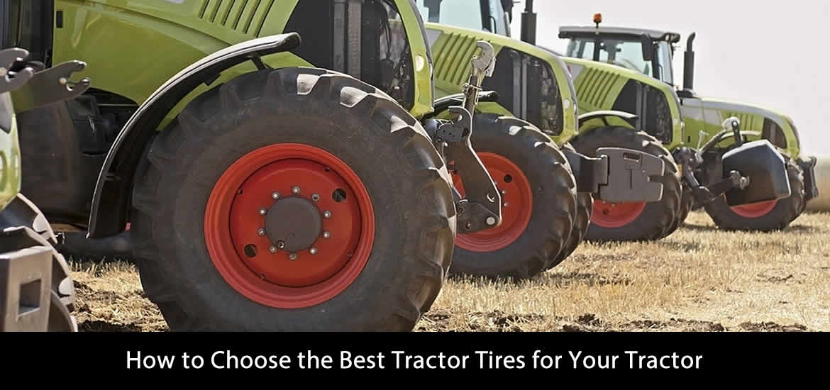 How to Choose the Best Tractor Tires for Your Tractor