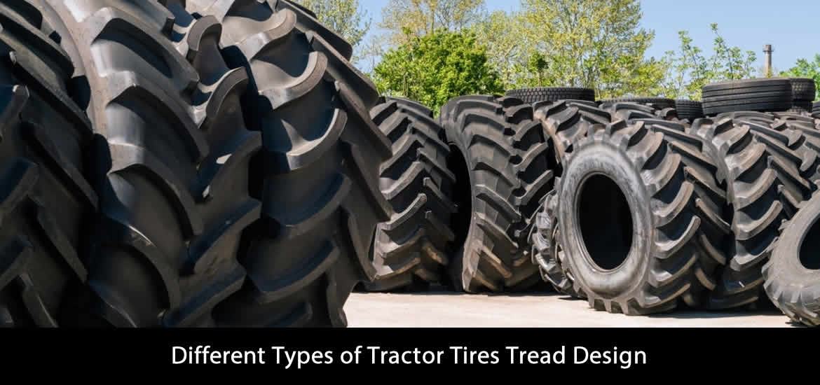 Different Types of Tractor Tires Tread Design