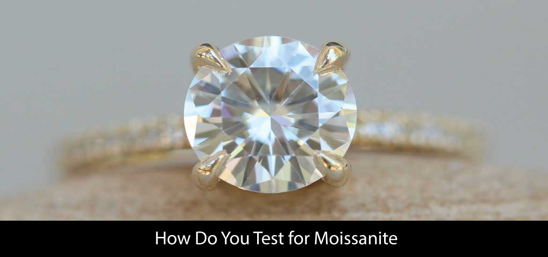 How Do You Test for Moissanite