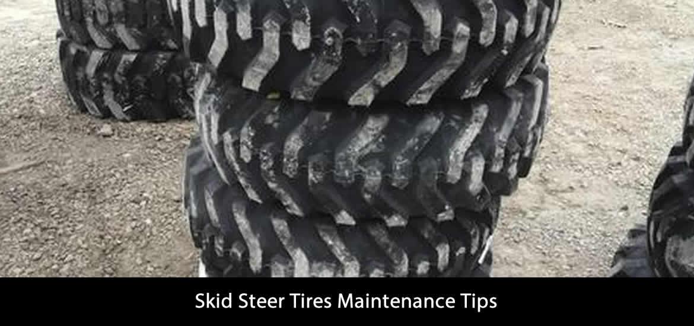 Skid Steer Tires Maintenance Tips