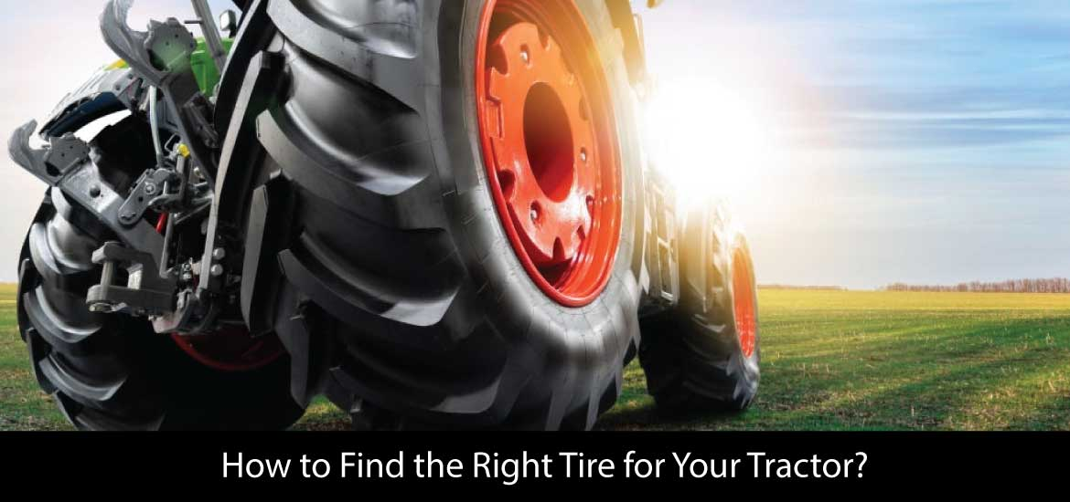 How to Find the Right Tire for Your Tractor?