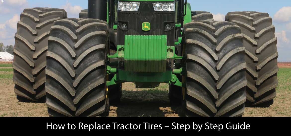 How to Replace Tractor Tires – Step by Step Guide