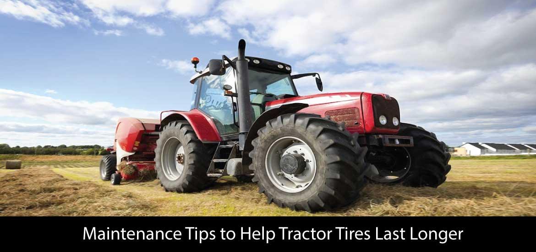 Maintenance Tips to Help Tractor Tires Last Longer