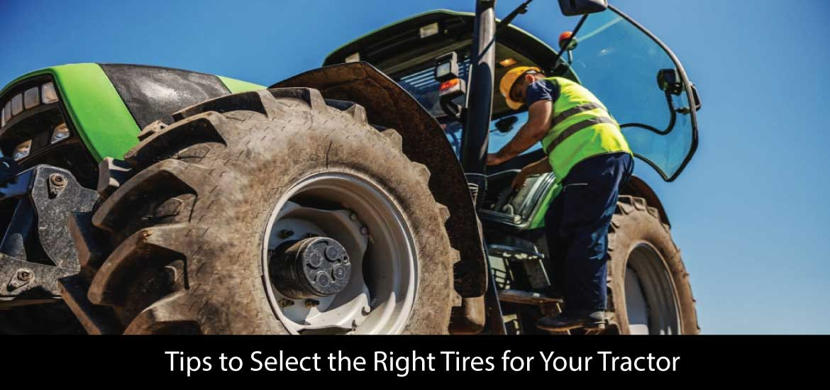 Tips to Select the Right Tires for Your Tractor