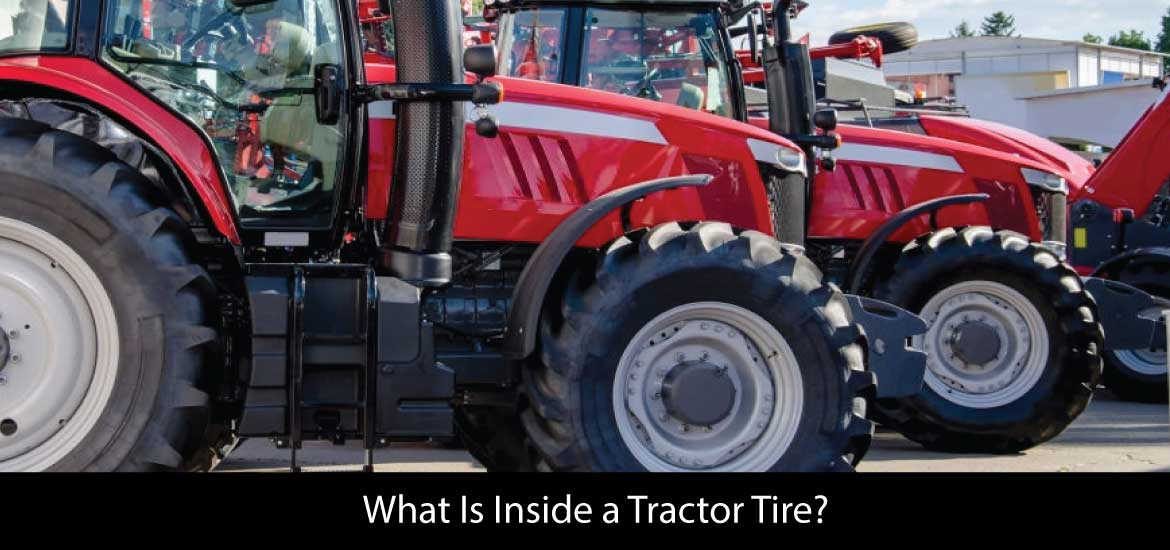 What Is Inside a Tractor Tire?