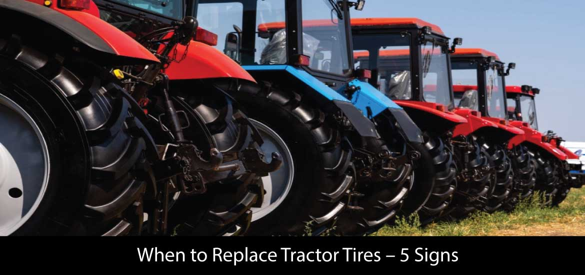 When to Replace Tractor Tires – 5 Signs
